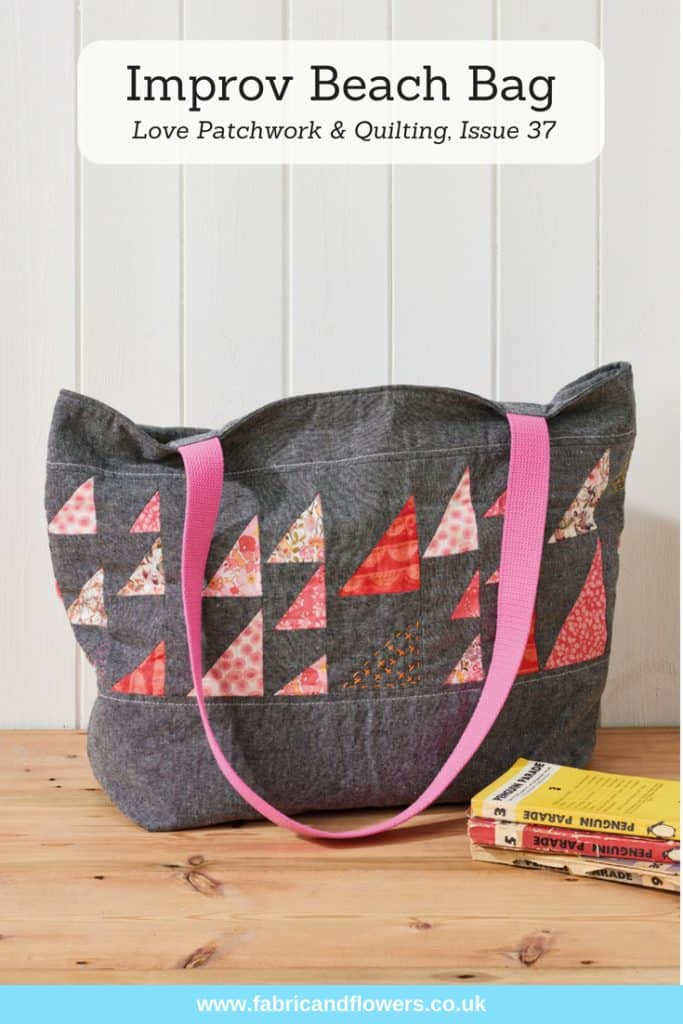 Improv Beach Bag, Love Patchwork & Quilting, Issue 37 by fabricandflowers | Sonia Spence