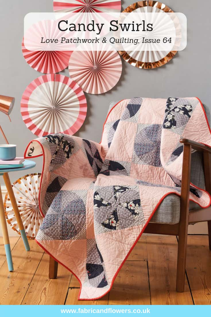 Candy Swirls quilt in Love, Patchwork & Quilting, Issue 64 by fabricandflowers | Sonia Spence