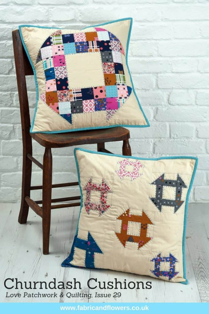 Churndash Cushions, Love Patchwork & Quilting, Issue 29 by fabricandflowers | Sonia Spence