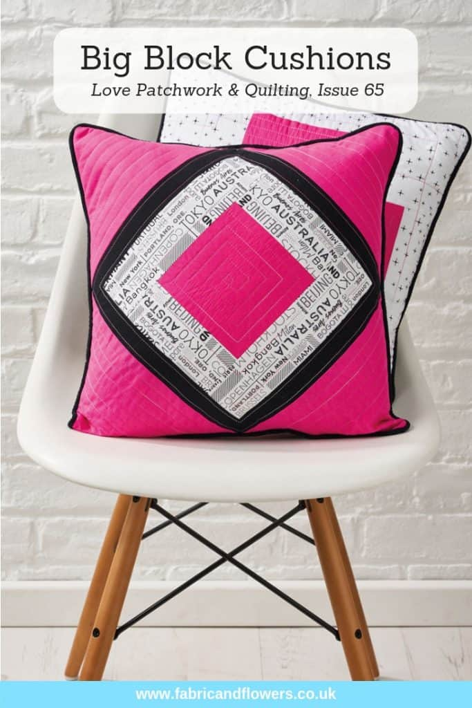 Big Block Cushion in Love, Patchwork & Quilting Issue 65 by fabricandflowers | Sonia Spence