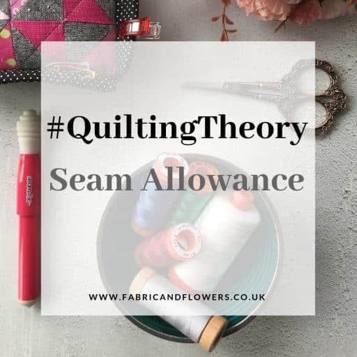 #QuiltingTheory - learn everything you need to know to begin quilting and grow your skills, starting with The Seam Allowance and a Scant Quarter Inch by fabricandflowers | Sonia Spence