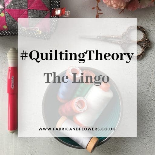 #QuiltingTheory – Quilting Lingo
