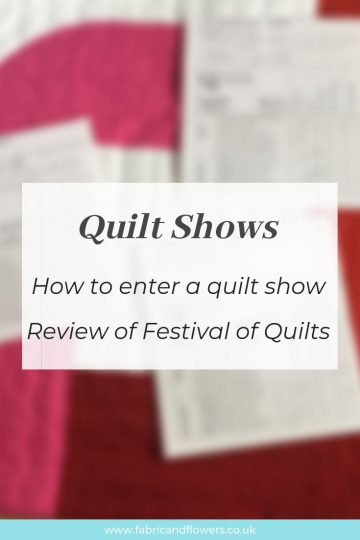 Review of Festival of Quilts - how to enter a quilt and show highlights