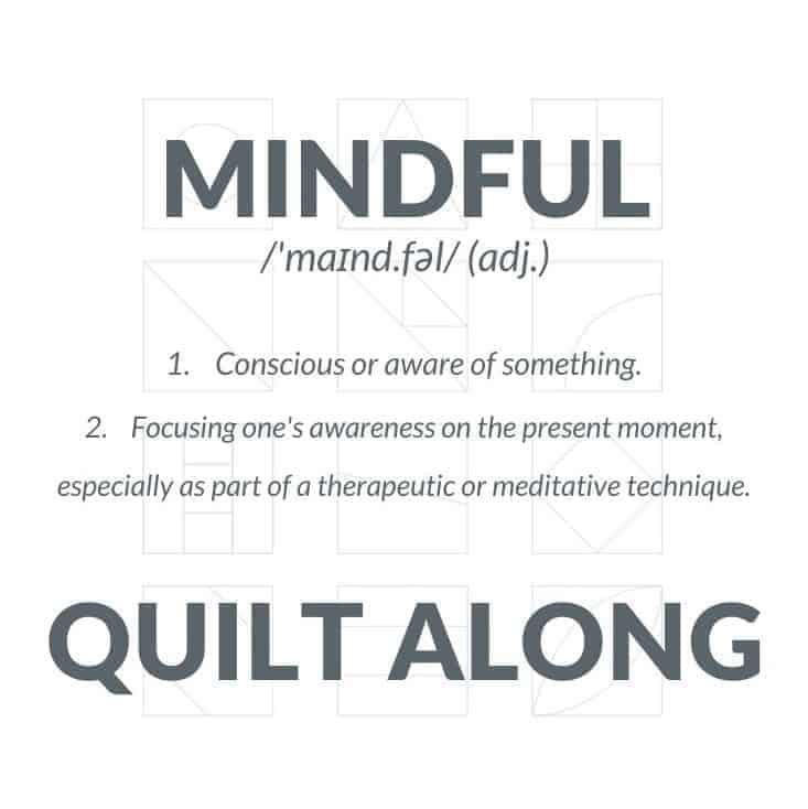 The benefits of mindful, slow-stitching on our mental health and introducing the Mindful Quiltalong, a 12-month program for all stitchers.
